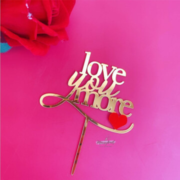 Love you more acrylic cake topper image